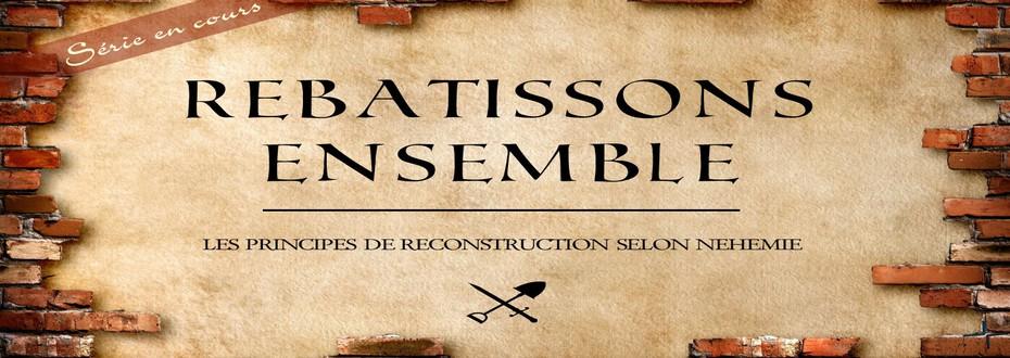 Série: Rebâtissons Ensemble
