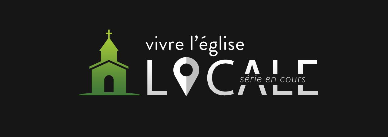 Série: Vivre l'église locale